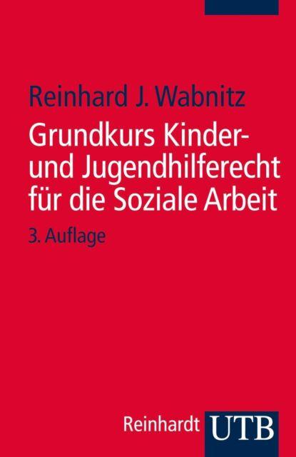 Wabnitz, R: Grundk. Kinder- und Jugendhilferecht von Reinhard J. Wabnitz...