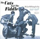 We Cats Will Swing for You, Vol. 3: 1941-1948 * by The Cats & the Fiddle (CD, Jan-2005, Fabulous (USA))