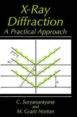 X-Ray Diffraction. A Practical Approach by Suryanarayana, Challapalli|Norton, M.