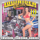 Lowrider Oldies: Cruisin Chrome Series Vol. 10 by Various Artists (CD, May-2002, Thump Records)