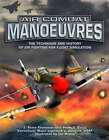 Air Combat Manoeuvres: The Technique and History of Air Fighting for Flight Simulation by Consultant Maj, Steve Thompson, Peter C. Smith (Paperback, 2008)