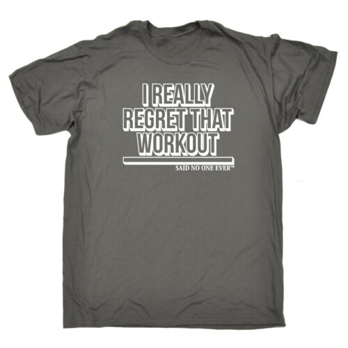 I Really Regret That Workout Said No 1 Ever T-SHIRT gym fitness birthday gift