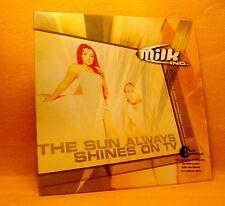 Cardsleeve Single cd MILK INC. The Sun Always Shines On Tv 2TR 2003 eurodance