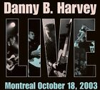 Live in Montreal * by Danny B. Harvey (CD, Jul-2006, Raucous Records)