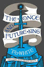 The Once and Future King by T. H. White (Paperback, 2015)