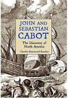 John and Sebastian Cabot: The Discovery of North America by Charles Raymond Beazley (Paperback)