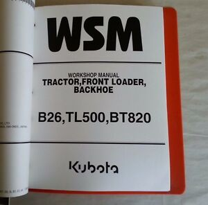kubota b26 tl500 bt820 tractor front loader backhoe workshop rh ebay com kubota b26 service manual kubota b26 repair manual