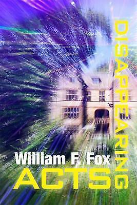 Disappearing Acts by William F. Fox (Paperback, 2010)