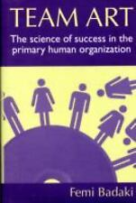 Team Art: The Science of Success in the Primary Human Organization