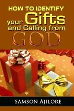 How to Identify Your Gifts and Calling from God by Samson Ajilore (2016,...