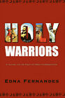 Holy Warriors: A Journey into the Heart of Indian Fundamentalism by Edna Fernandes (Hardback, 2006)