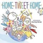 Home Tweet Home by Courtney Dicmas (Hardback, 2015)