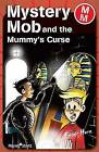 Mystery Mob and the Mummy's Curse by Roger Hurn (Paperback, 2007)
