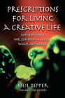 Prescriptions for Living a Creative Life: Simple Remedies for Common Maladies in Our 24/7 World by Neil Tepper (Paperback / softback, 2010)