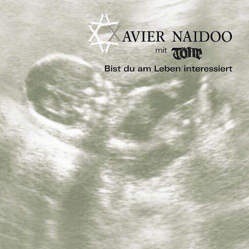 Xavier Naidoo | Single-CD | Bist du am Leben interessiert (2006, mit Tone)