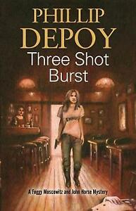 Three-Shot-Burst-Severn-House-Publishers-by-Philip-DePoy-Hardback-2017