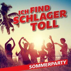 ICH-FIND-SCHLAGER-TOLL-SOMMERPARTY-CD-NEU