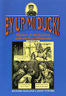 Ey Up Mi Duck!: Dialect of Derbyshire and the East Midlands by Richard Scollins, John Titford (Paperback, 2000)
