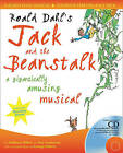 A & C Black Musicals: Roald Dahl's Jack and the Beanstalk: A Gigantically Amusing Musical by Georgs Pelecis, Roald Dahl, Ana Sanderson, Matthew White (Mixed media product, 2005)
