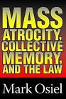 Mass Atrocity, Collective Memory and the Law by Taylor & Francis Inc (Paperback, 1999)