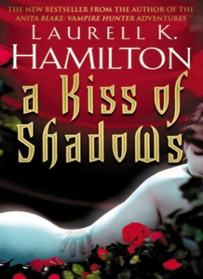 A Kiss Of Shadows (Meredith Gentry 1) By Laurell K Hamilton