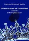 Verschwindende Diamanten und andre Detektivgeschichten von Matthias McDonnell Bodkin (2014, Taschenbuch)