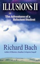 Illusions II : The Adventures of a Reluctant Student by Richard Bach (2014, Paperback)