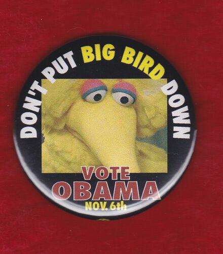 "DON/'/'T  PUT BIG BIRD DOWN  !!! OBAMA 2012 CAMPAIGN  2 1//4/"" COLORFUL PINBACK"