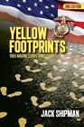 Yellow Footprints: 1969 Marine Corps Boot Camp 2nd Edition by Jack Shipman (Paperback / softback, 2013)