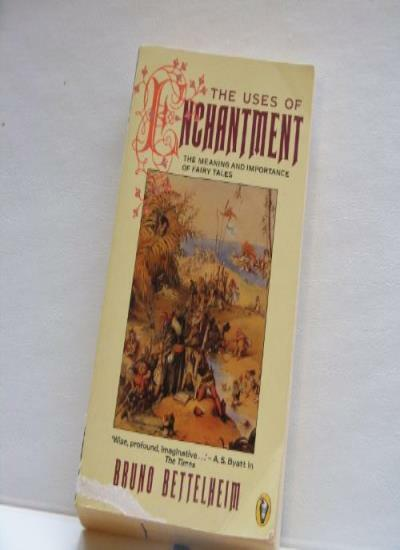 The Uses of Enchantment: Meaning and Importance of Fairy Tales (Peregrine Books