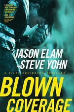 Blown Coverage (Riley Covington Thriller Series #2), Yohn, Steve, Elam, Jason, N