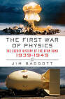 The First War of Physics: The Secret History of the Atom Bomb, 1939-1949 by Environmental Officer Lubricants Marketing Jim Baggott (Paperback / softback, 2011)