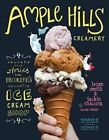 Ample Hills Creamery: Secrets and Stories from Brooklyn's Favorite Ice Cream Shop by Jackie Cuscuna, Brian Smith, Lauren Kaelin (Hardback, 2014)