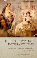 Greco-Egyptian Interactions: Literature, Translation, and Culture, 500 BC-AD...