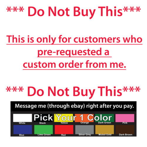 **Do Not Buy** **Do Not BuyThis** This is only for custom pre-requested orders
