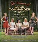 The Women of Duck Commander: Surprising Insights from the Women Behind the Beards about What Makes This Family Work by Korie Robertson, Lisa Robertson, Kay Robertson, Jessica Robertson, Missy Robertson (CD-Audio, 2014)