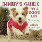 Ginny's Guide to a Dog's Life by Chelsea England (Hardback, 2014)