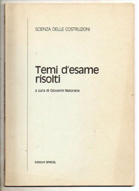 Maiorana G.; Scienza delle costruzioni , TEMI D'ESAME RISOLTI ; Ed. Spiegel