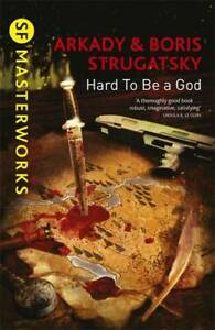 Hard-To-Be-A-God-S-F-MASTERWORKS-Strugatsky-Boris-Strugatsky-Arkady-New