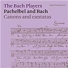 Pachelbel and Bach: Canons and Cantatas (2013)