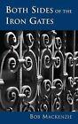 Both Sides of the Iron Gates by Bob Mackenzie (Paperback, 2014)