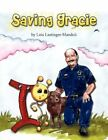 Saving Gracie 9781425733148 by Lois Lastinger-mandoli Paperback