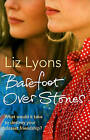 Barefoot Over Stones by Liz Lyons (Paperback, 2010)