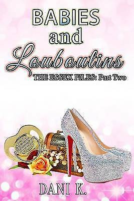 1 of 1 - NEW Babies and Louboutins (The Essex Files) (Volume 2) by Dani K.