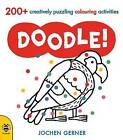 Doodle!: A Creatively Puzzling Colouring Activity Book by Jochen Gerner (Paperback, 2013)