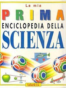 La mia prima enciclopedia della scienza - Brian J. Ford