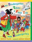 Miss Bindergarten Takes a Field Trip with Kindergarten by Joseph Slate (Hardback, 2004)