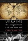 Ukraine: Zbig's Grand Chessboard & How the West Was Checkmated by Kermit E Heartsong, Natylie Baldwin (Hardback, 2015)
