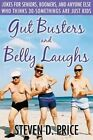 Gut Busters and Belly Laughs: Jokes for Seniors, Boomers, and Anyone Else Who Thinks 30-Somethings are Just Kids by Steven D. Price (Paperback, 2014)