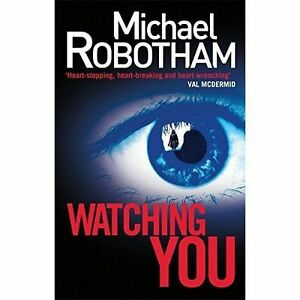 Watching-You-Joe-O-039-loughlin-6-Robotham-Michael-Very-Good-Book